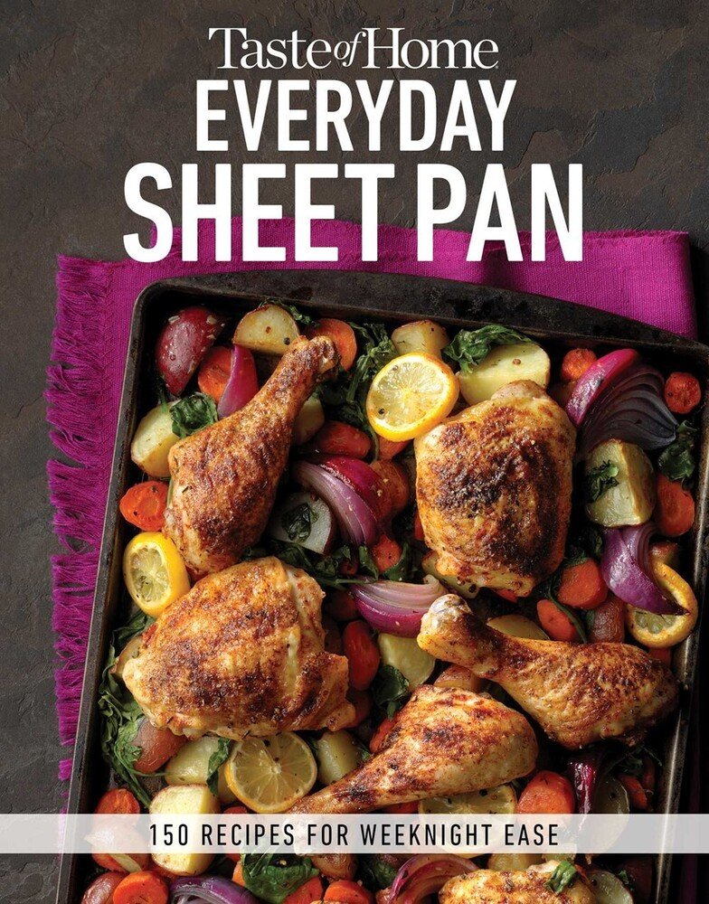 Taste of Home - Taste of Home Everyday Sheet Pan: 100 Recipes for Weeknight Ease