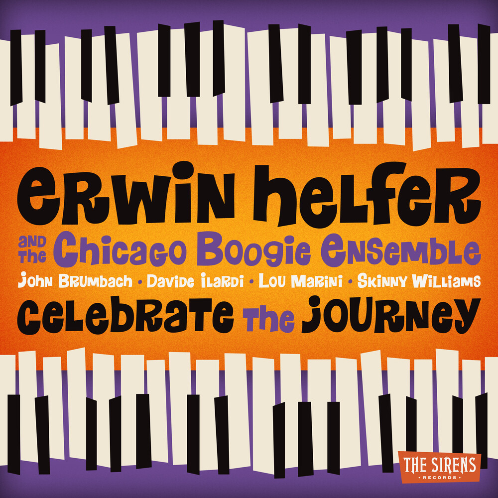 Erwin Helfer  / Chicago Boogie Ensemble - Celebrate The Journey