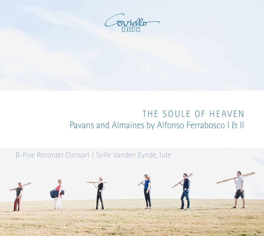 Ferrabosco / B-Five Recorder Consort / Eynde - Soule Of Heaven