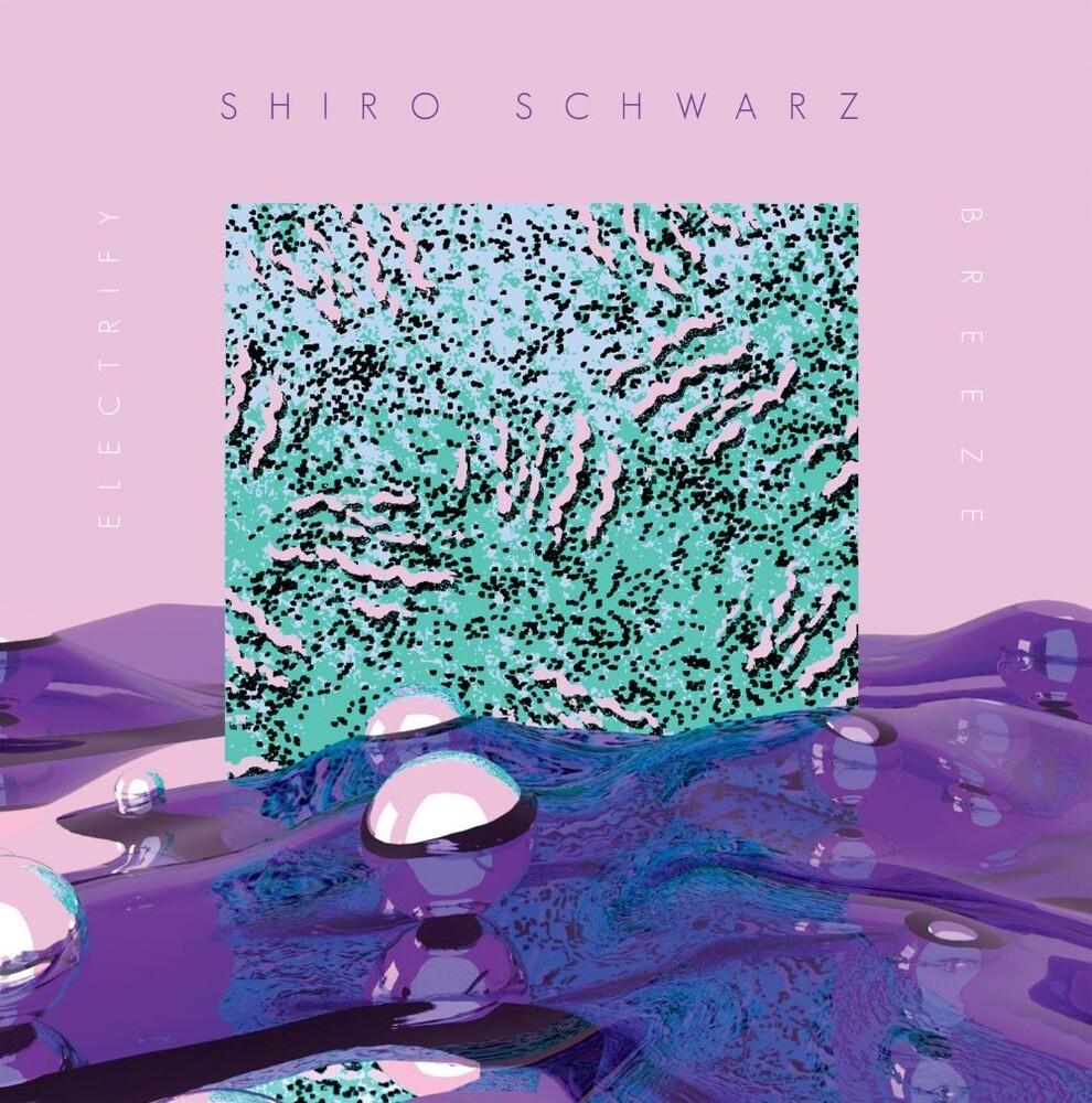 Shiro Schwarz - Electrify b/w Breeze
