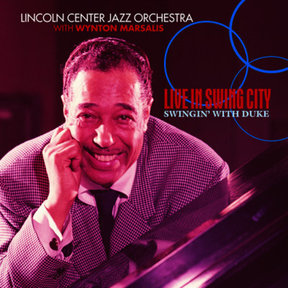 Lincoln Center Jazz Orchestra - Live in Swing City: Swingin' With Duke