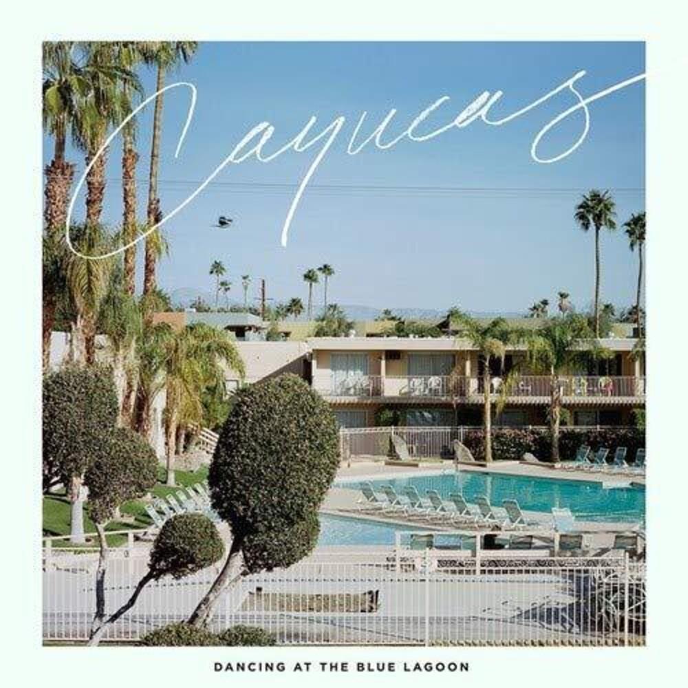Cayucas - Dancing At The Blue Lagoon [Import Vinyl]