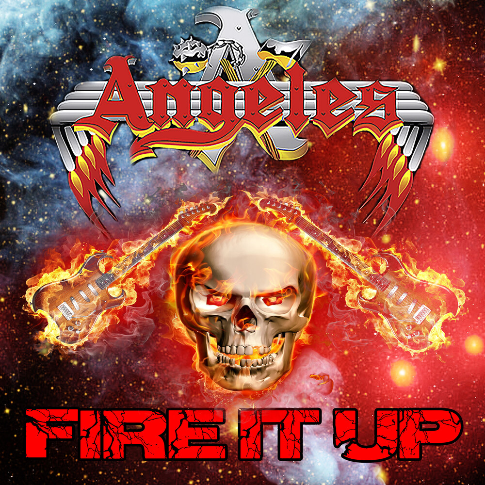 Angeles - Fire It Up