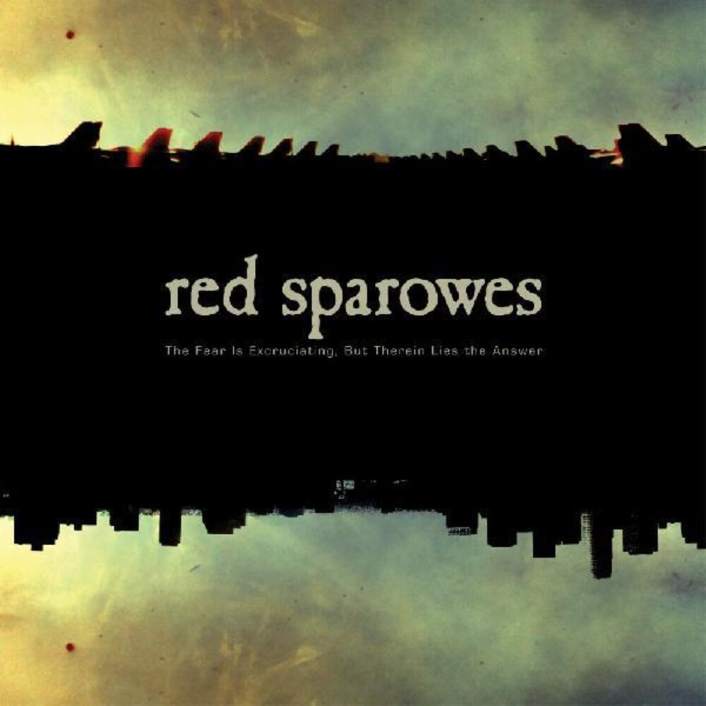 Red Sparowes - Fear Is Excruciating, But Therein Lies The Answer