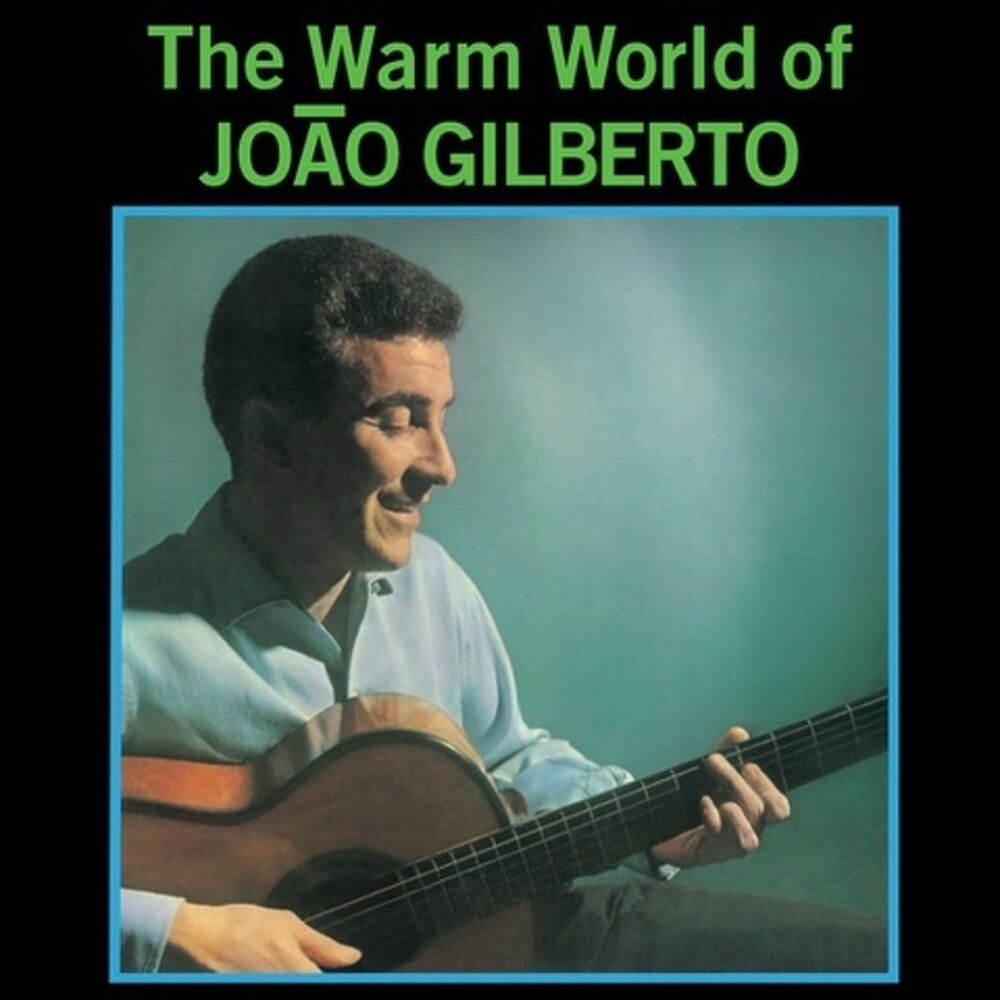 Joao Gilberto - Warm World Of Joao Gilberto