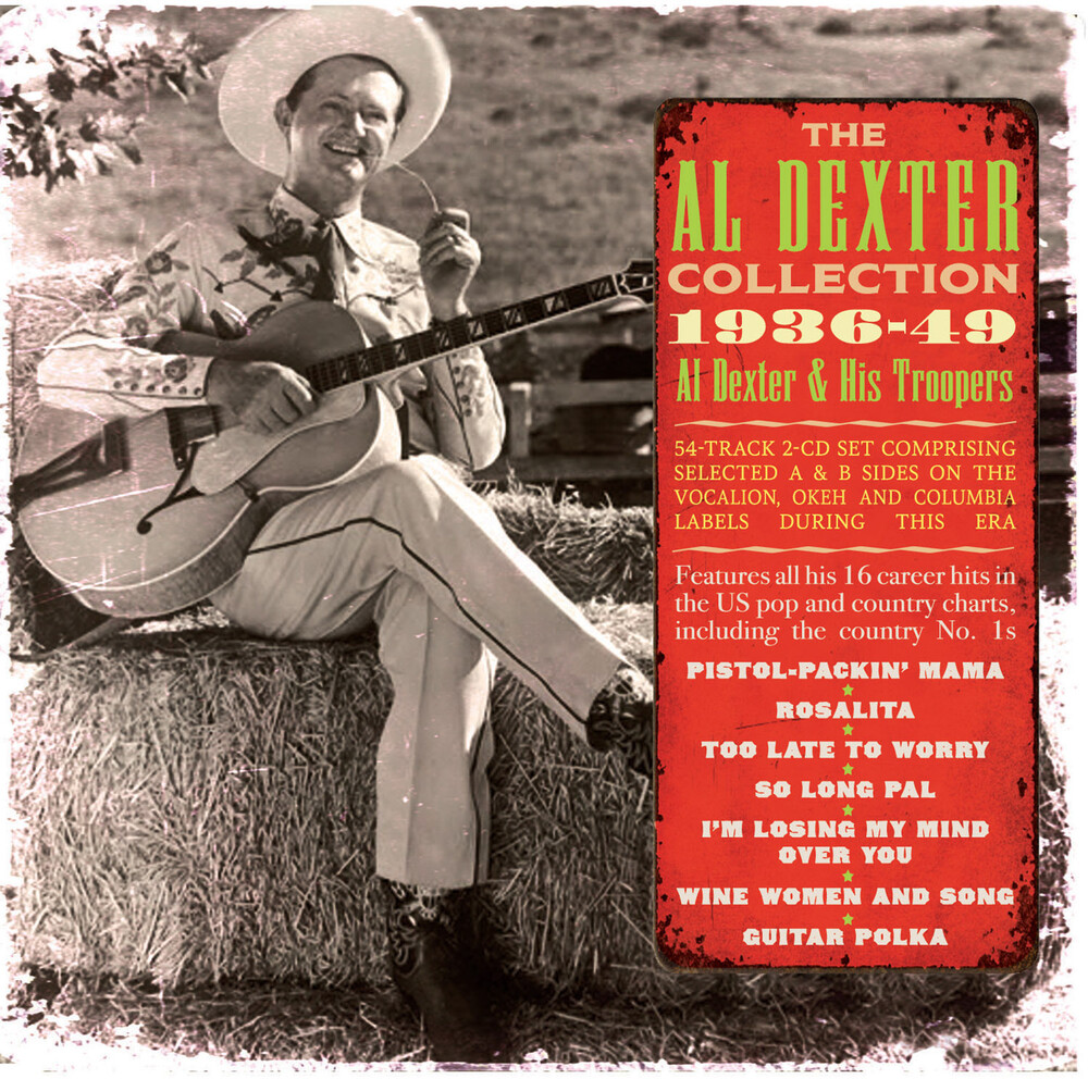 Al Dexter & His Troops - Collection 1936-49