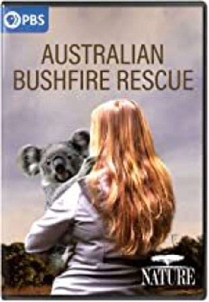 Nature: Australian Bushfire Rescue - NATURE: Australian Bushfire Rescue