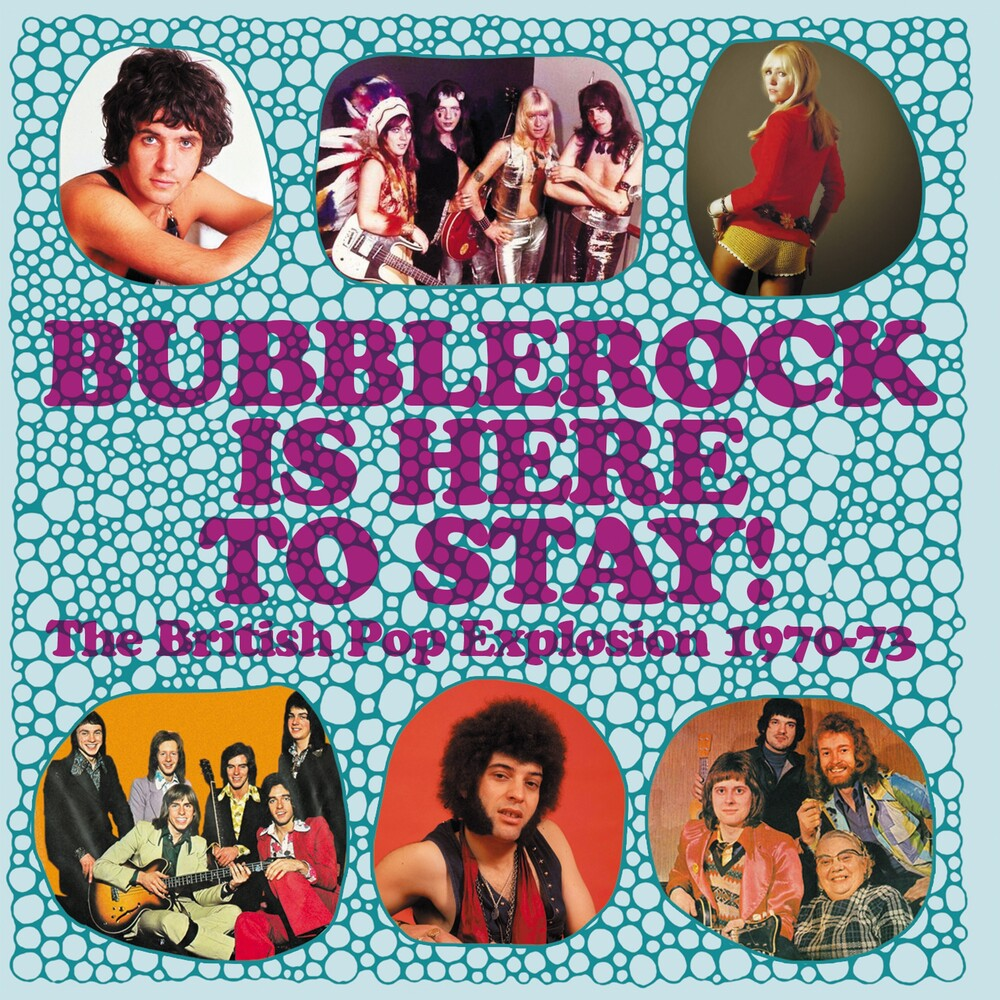 Bubblerock Is Here To Stay British Pop Explosion - Bubblerock Is Here To Stay! The British Pop Explosion 1970-1973