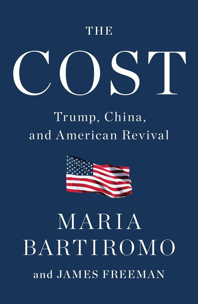 - The Cost: Trump, China, and American Revival