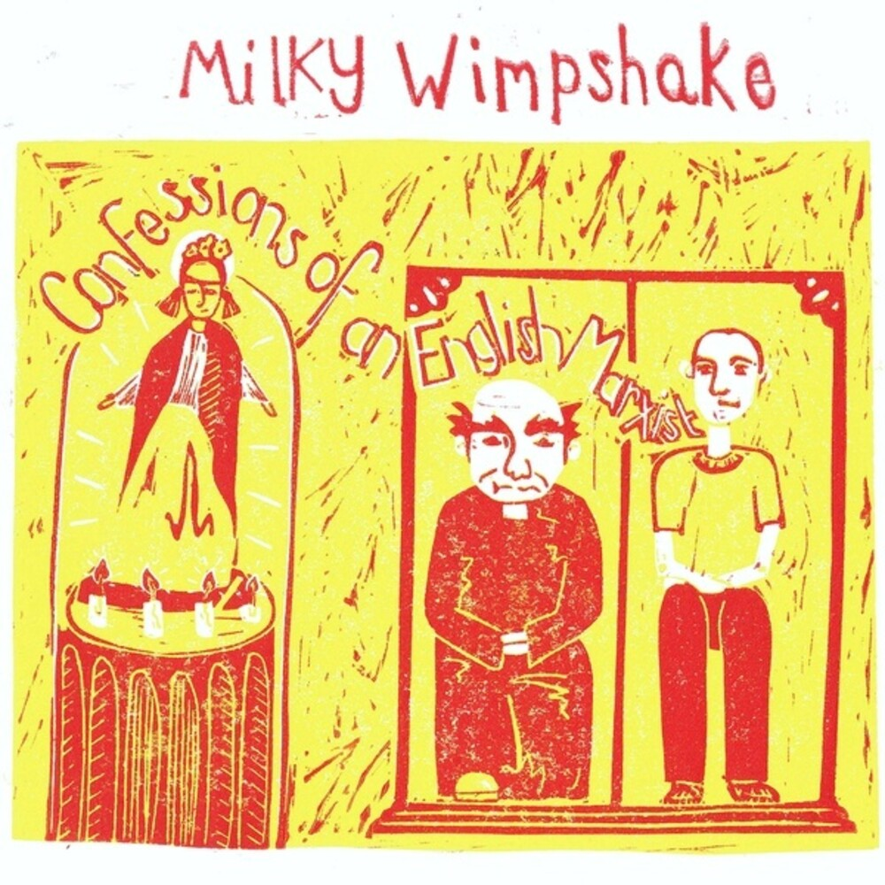 Milky Wimpshake - Confessions Of An English Marxist