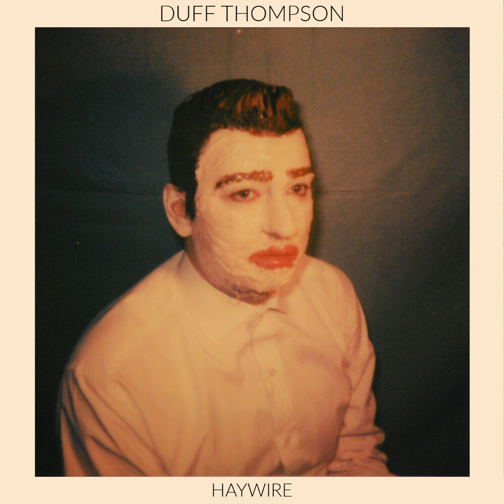 Duff Thompson - Haywire