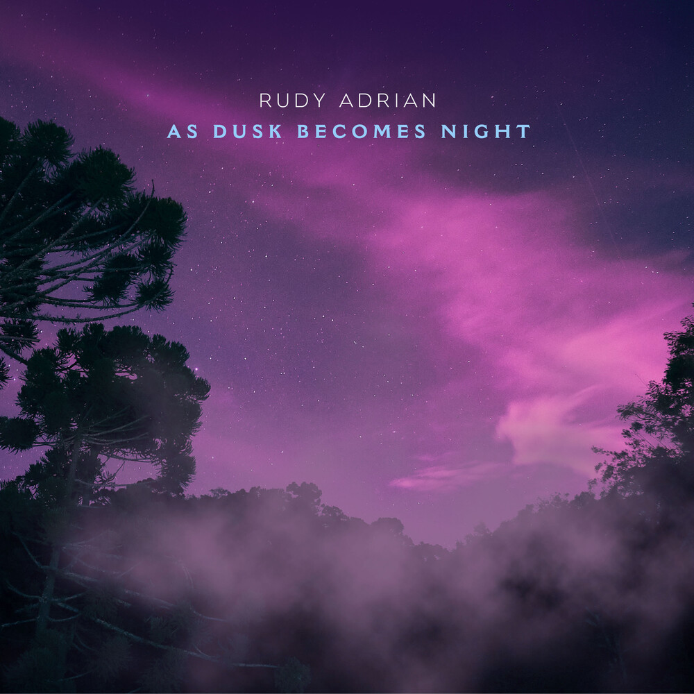 Rudy Adrian - As Dusk Becomes Night