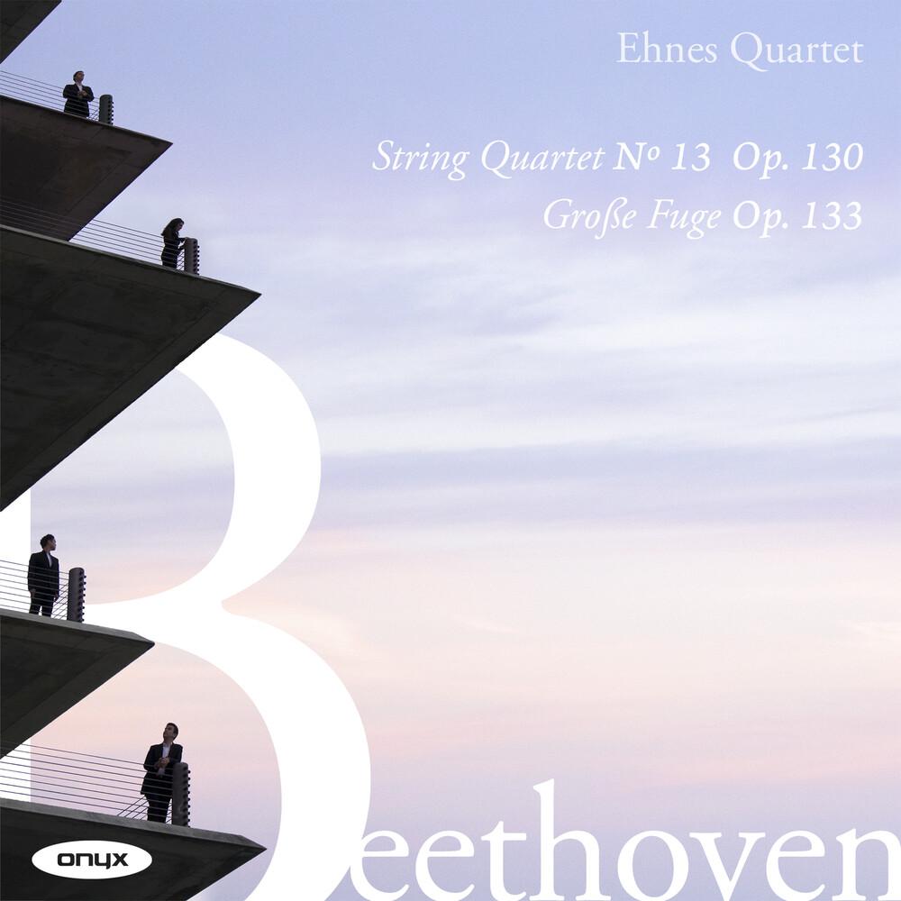 Ehnes Quartet - Beethoven: Str Qrt No. 13 Op. 130 Grosse Fuge Op.