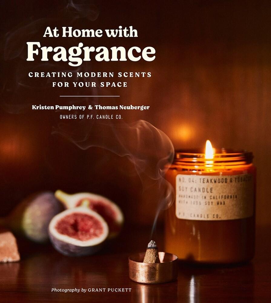 Kristen Pumphrey  / Neuberger,Tom - At Home With Fragrance (Ppbk)