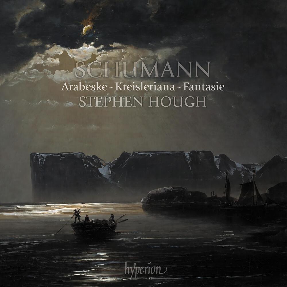 Stephen Hough - Schumann: Arabeske Kreisleriana & Fantasie
