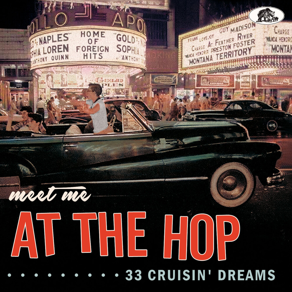 Meet Me At The Hop: 33 Cruisin' Dreams / Various - Meet Me At The Hop: 33 Cruisin' Dreams / Various