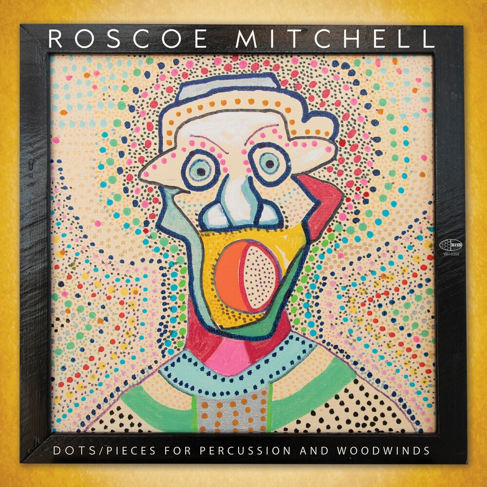 Roscoe Mitchell - Dots / Pieces For Percussion And Woodwinds
