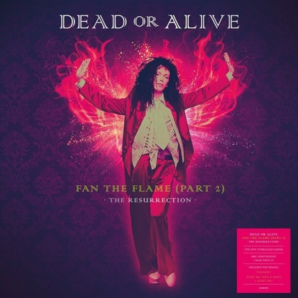 Dead Or Alive - Fan The Flame (Part 2): The Resurrection [Clear Vinyl]