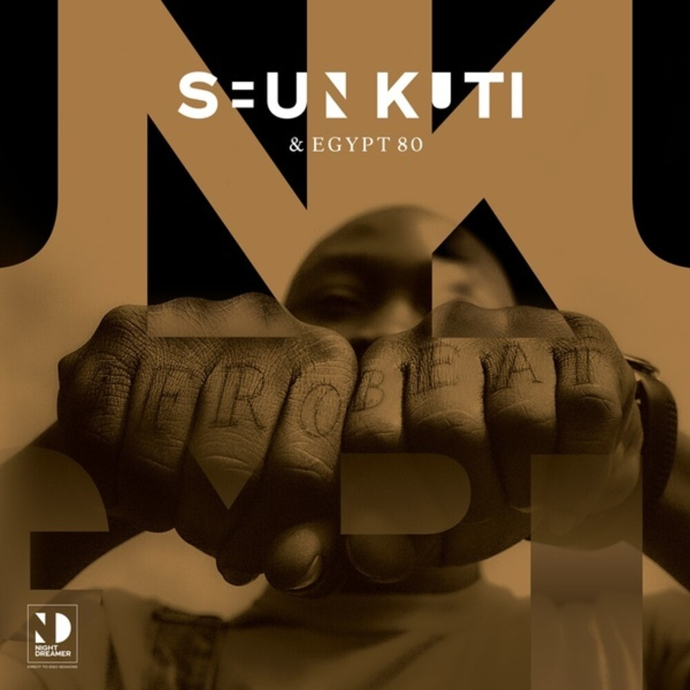Seun Kuti  & Egypt 80 - Night Dreamer Direct To Disc Sessions