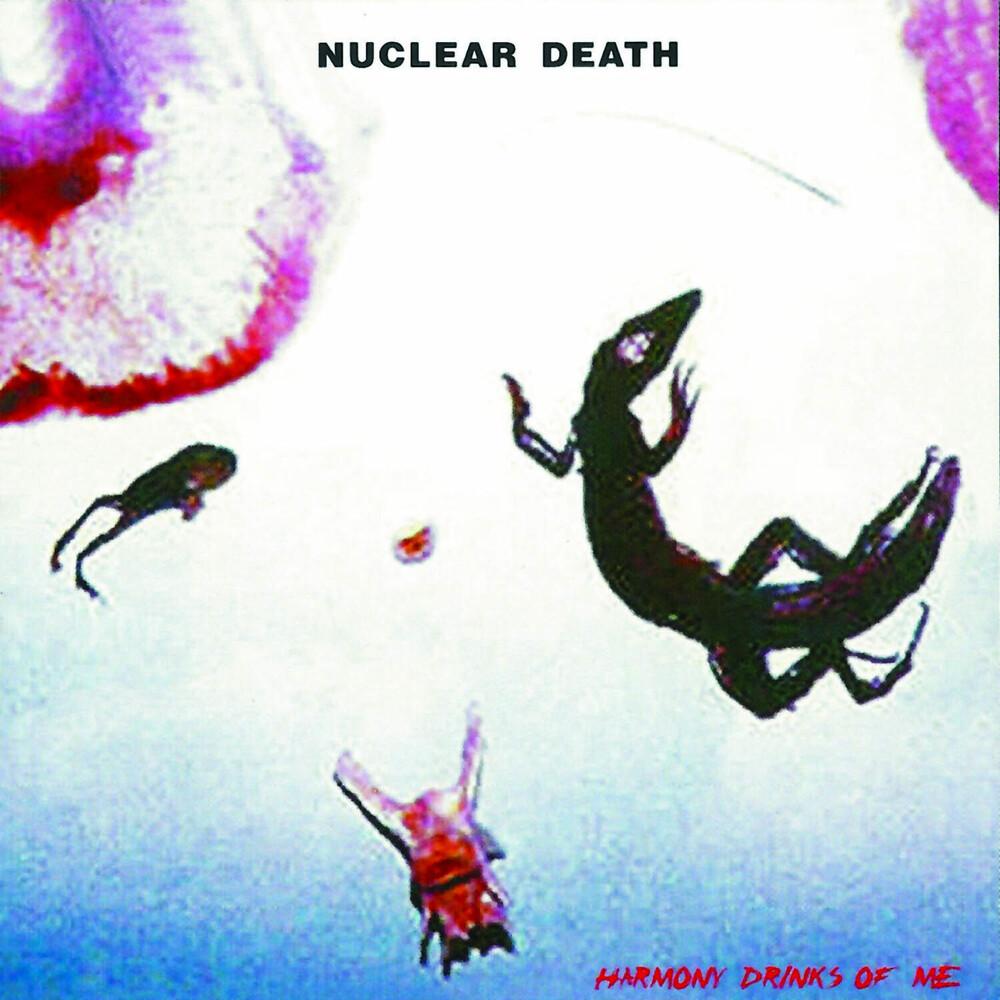 Nuclear Death - Harmony Drinks of Me