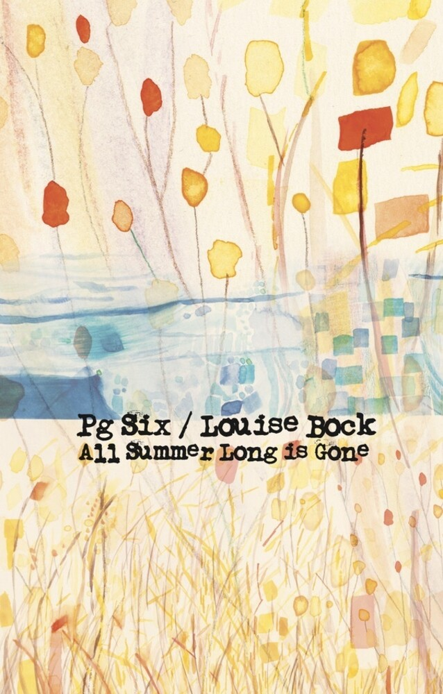 Pg Six / Louise Bock - All Summer Long Is Gone