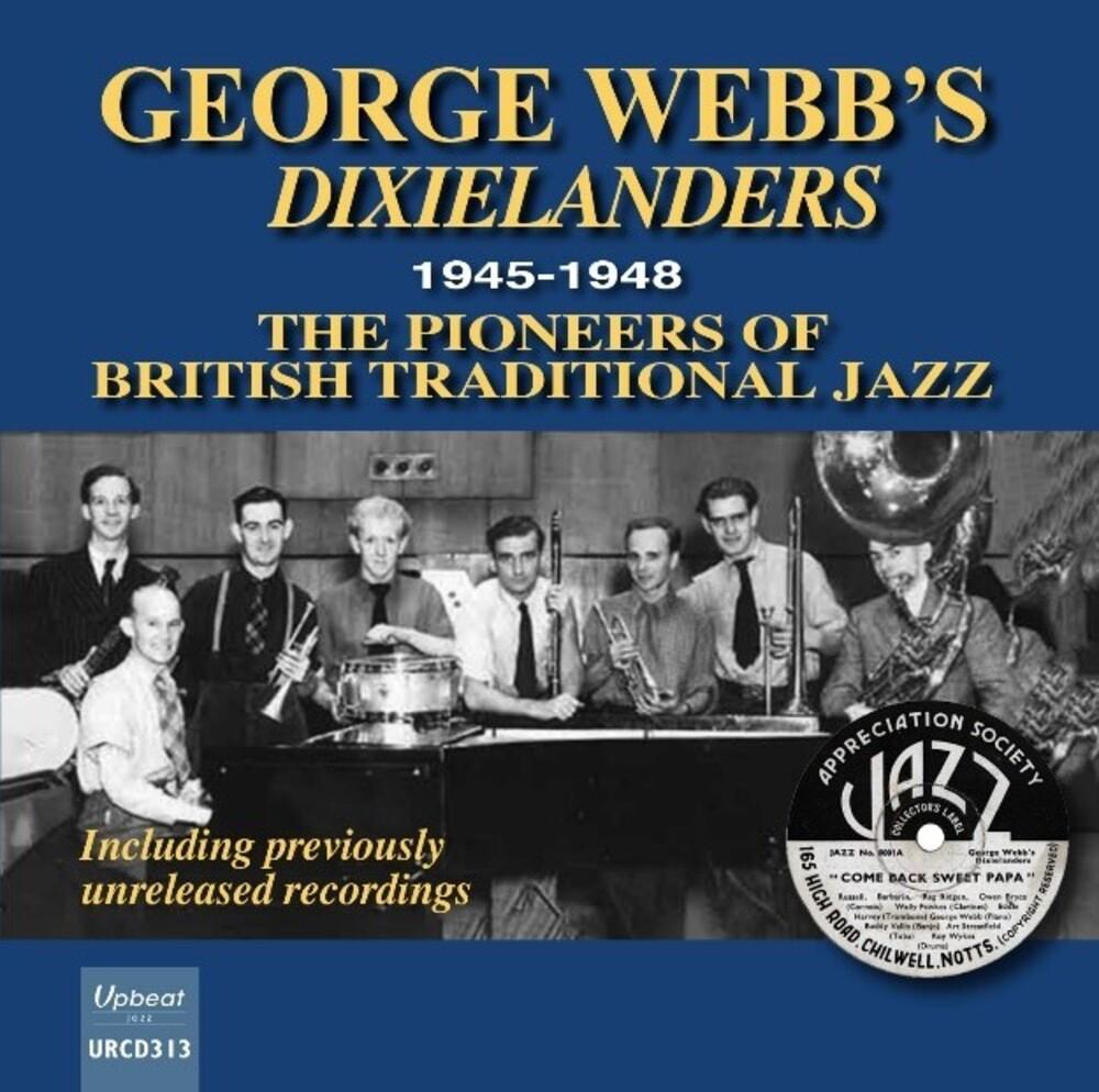 George Webb  / Dixielanders - 1945-1948 The Pioneers Of British Traditional Jazz