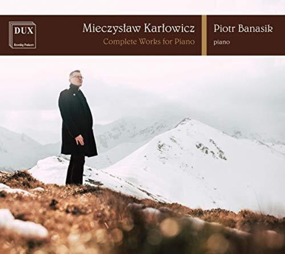 Karlowicz / Banasik - Complete Works For Piano