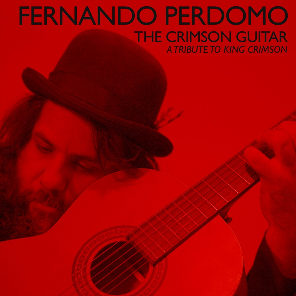 Fernando Perdomo - Crimson Guitar: Tribute To King Crimson (Uk)