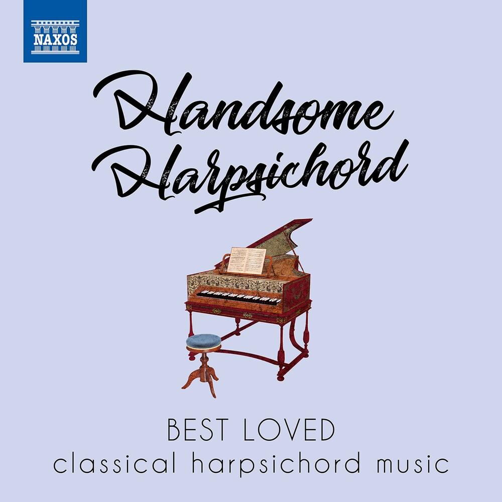Handsome Harpsichord / Various - HANDSOME HARPSICHORD - Best Loved Classical Harpsichord Music