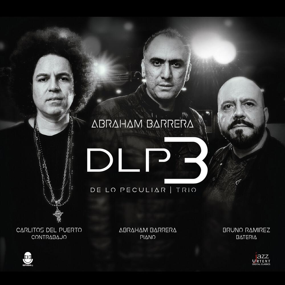 Barrera / Puerto / Ramirez - De Lo Peculiar Trio