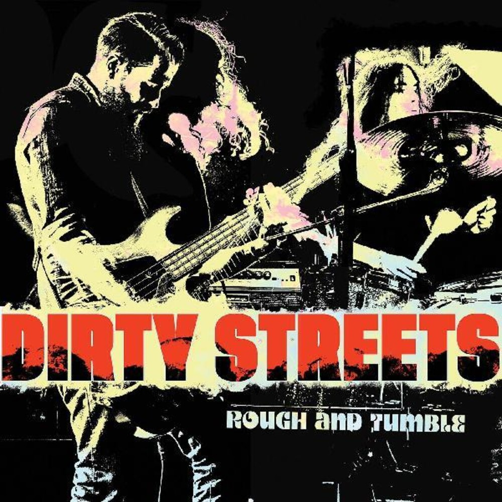 Dirty Streets - Rough And Tumble (Dig)