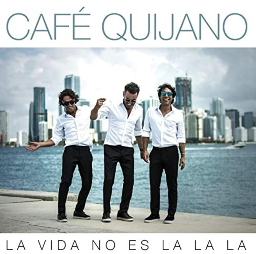 Cafe Quijano - La Vida No Es Lalala (Reis) (Spa)
