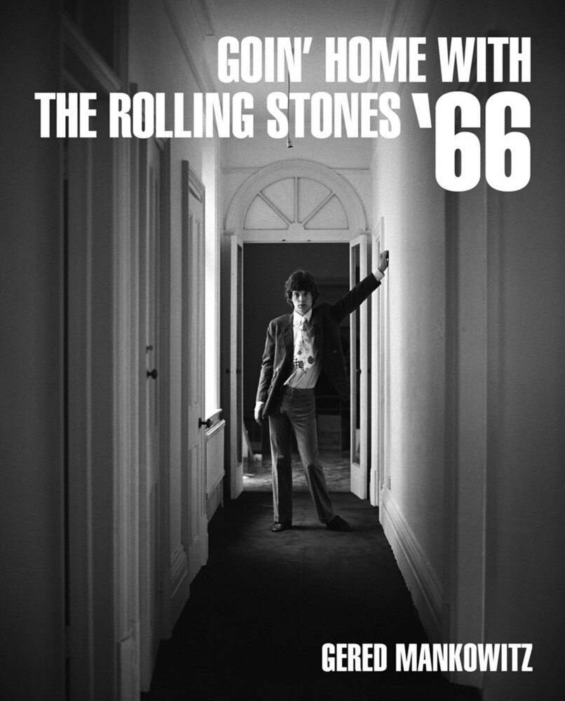 - Goin' Home with the Rolling Stones '66: Photographs