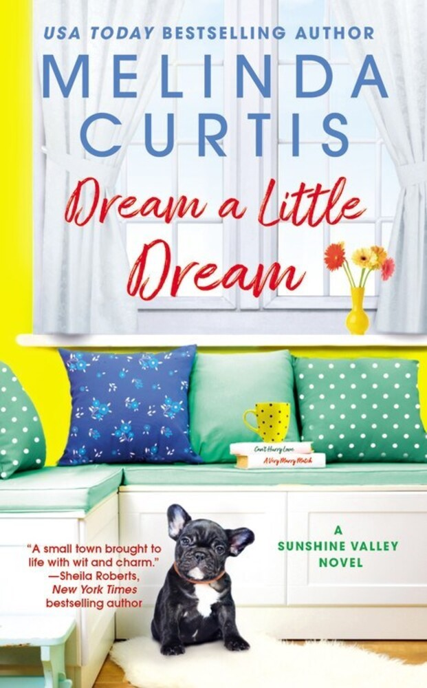 - Dream a Little Dream: A Sunshine Valley Novel