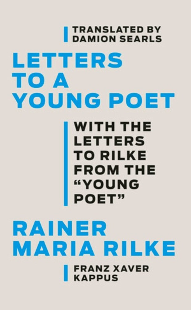 Rilke, Rainer Maria - Letters to a Young Poet: With the Letters to Rilke from the ''Young Poet''