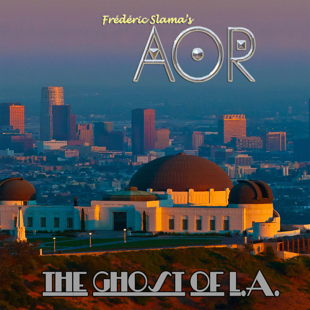 Aor - The Ghost Of L.A.