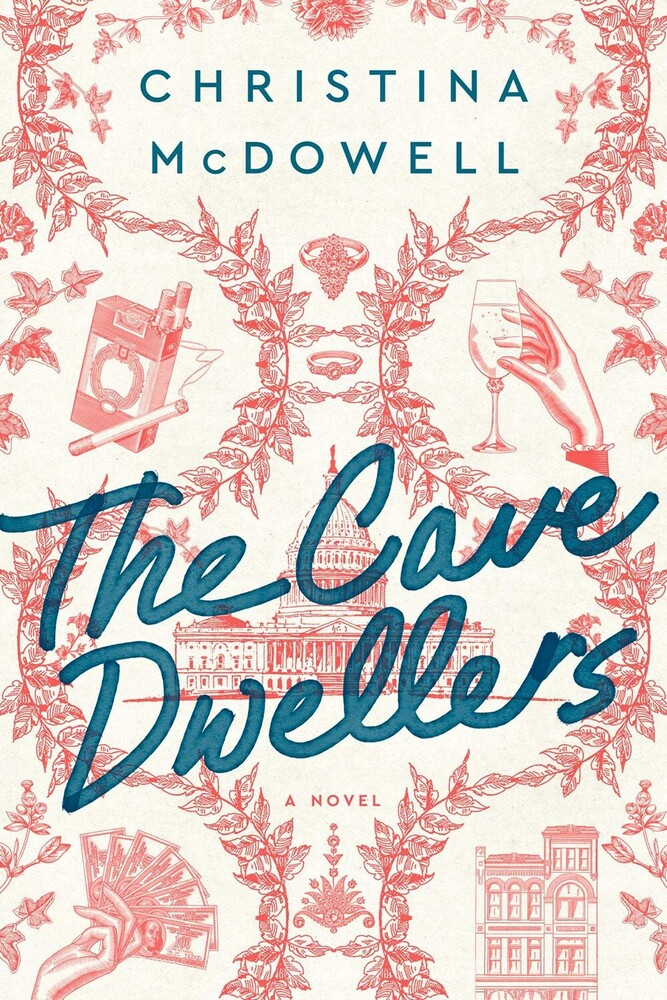 McDowell, Christina - The Cave Dwellers: A Novel