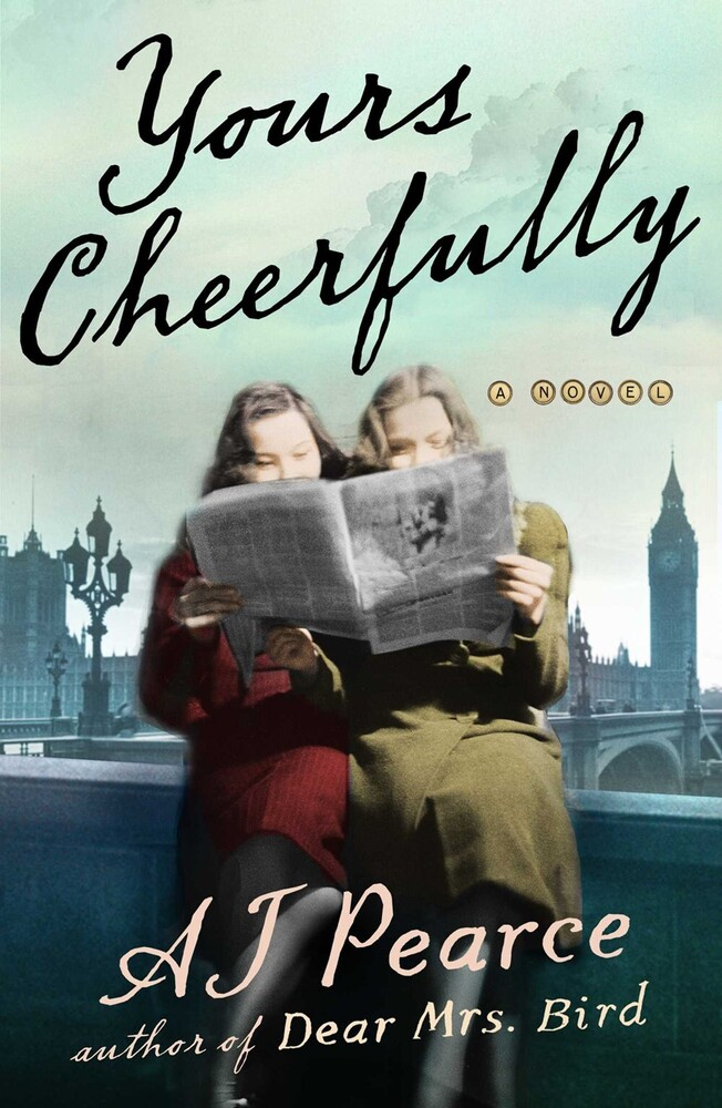 Pearce, Aj - Yours Cheerfully: A Novel