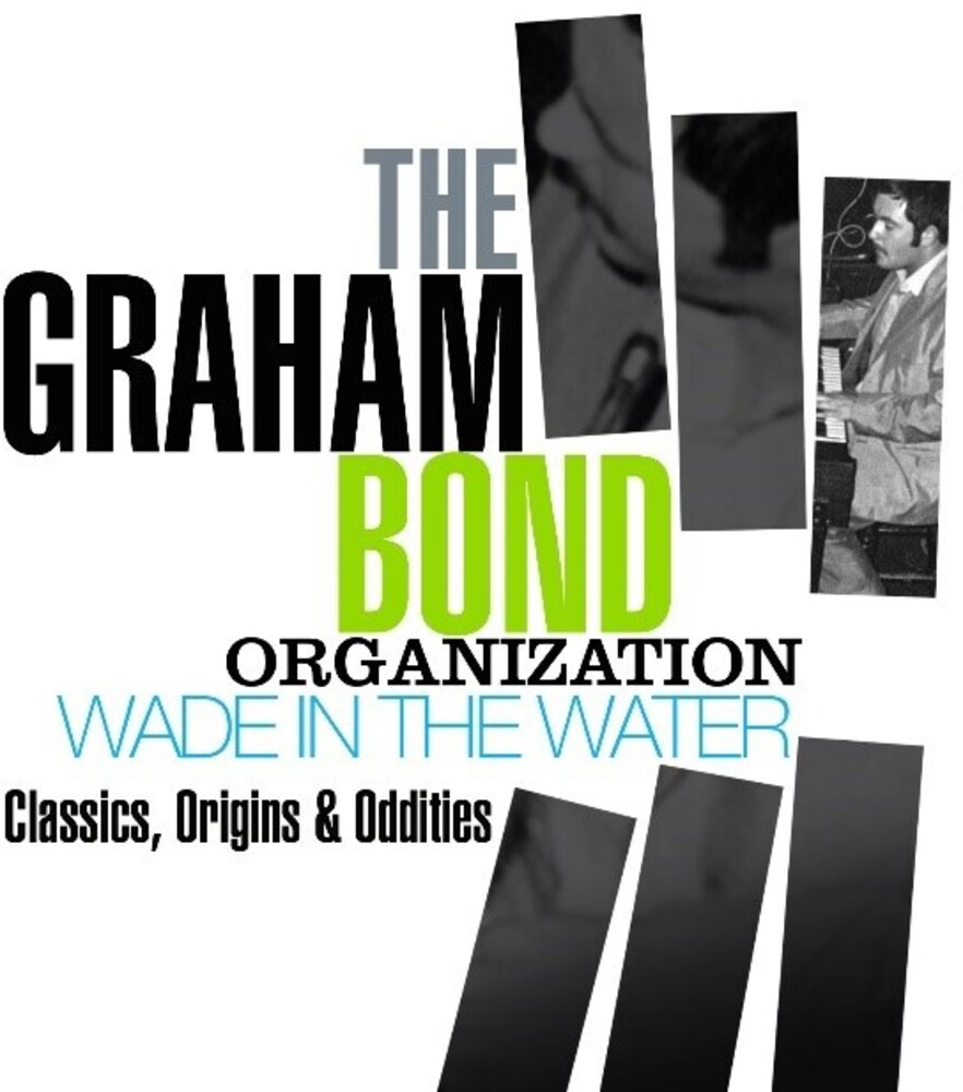 Graham Bond  Organization - Wade In The Water: Classics, Origins & Oddities
