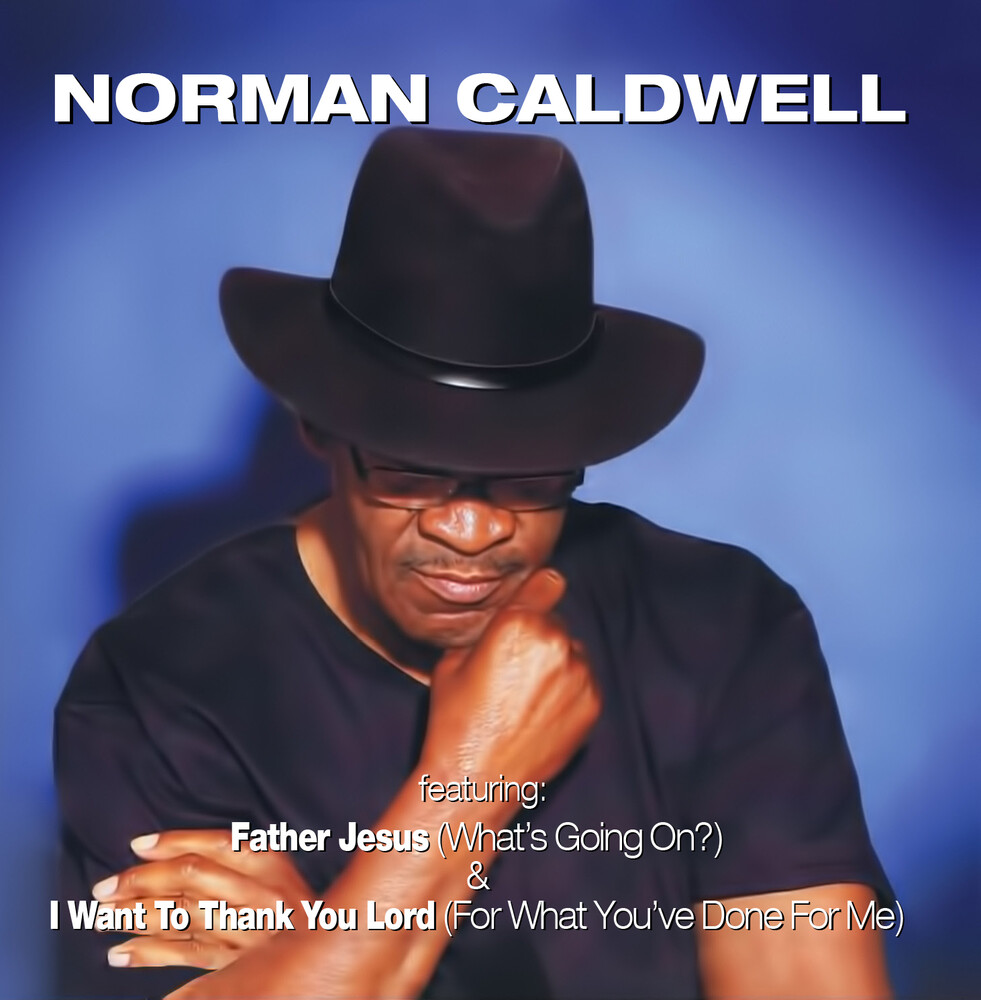 Norman Caldwell - Father Jesus (What's Going On?) (Mod)