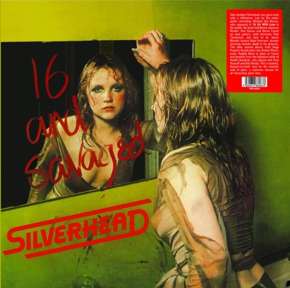 Silverhead - 16 & Savaged