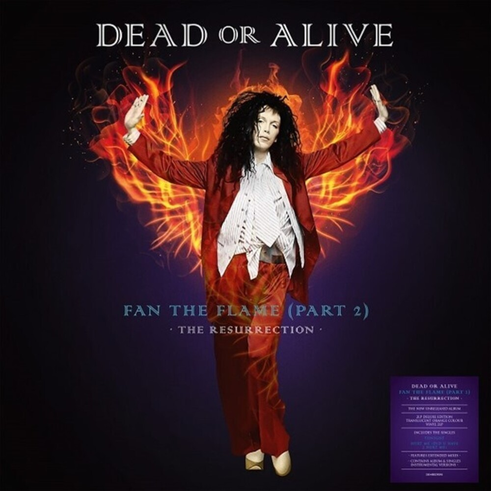 Dead Or Alive - Fan The Flame (Part 2): The Resurrection [180 Gram]