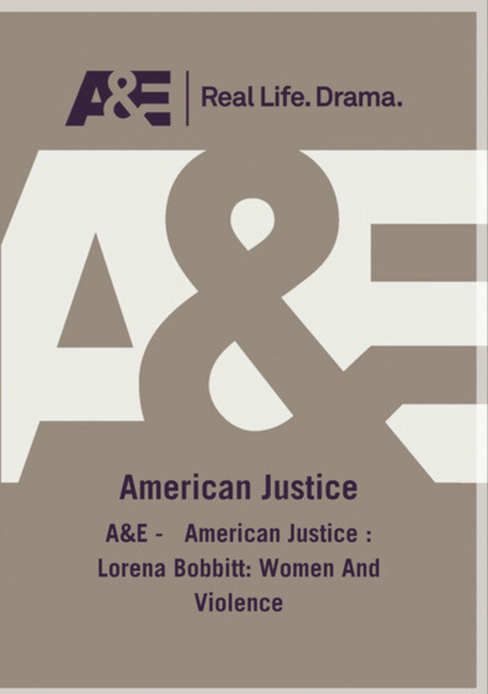 A&E - American Justice: Lorena Bobbitt - Women & - A&E - American Justice: Lorena Bobbitt - Women &