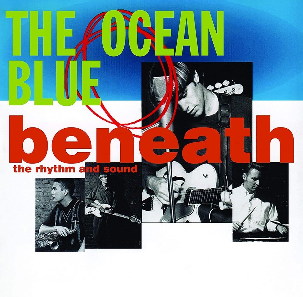 The Ocean Blue - Beneath The Rhythm & Sound