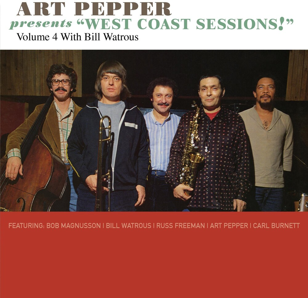 Art Pepper - Art Pepper Presents West Coast Sessions! Volume 4: Bill Watrous