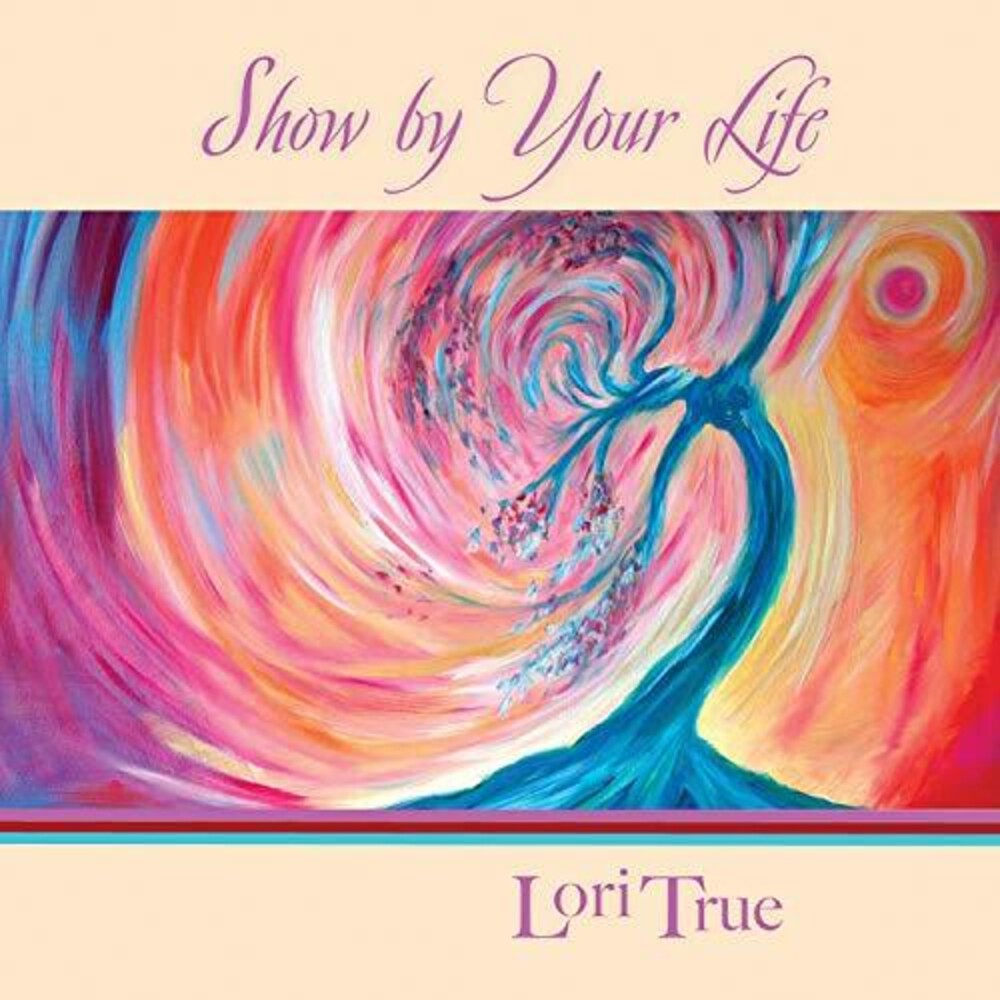 LORI TRUE - Show By Your Life