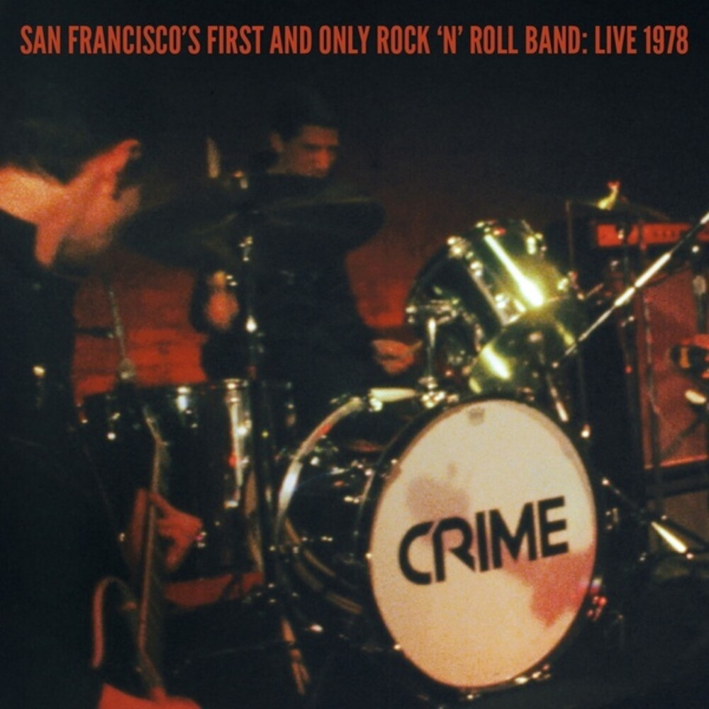 Crime - San Francisco's First And Only Rock 'n' Roll Band: