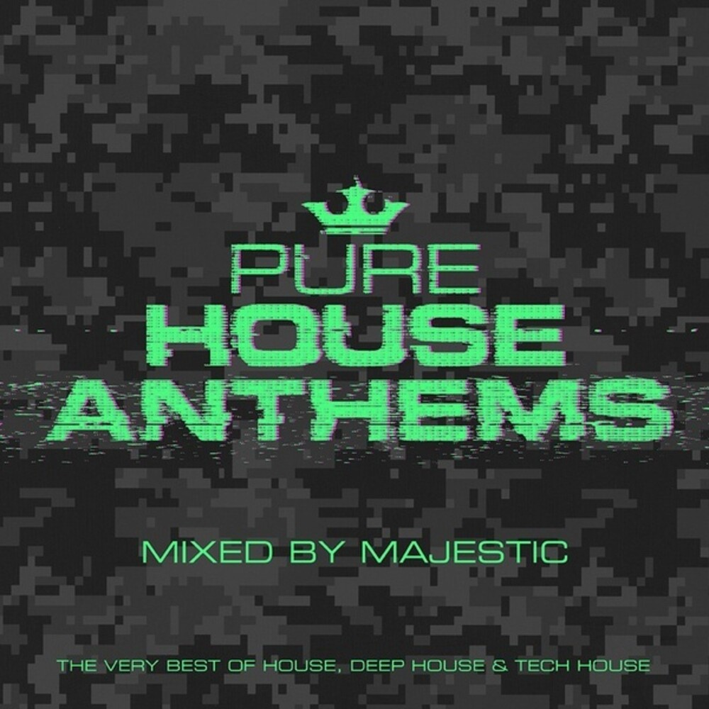 Pure House Anthems Mixed By Majestic / Various - Pure House Anthems: Mixed By Majestic / Various