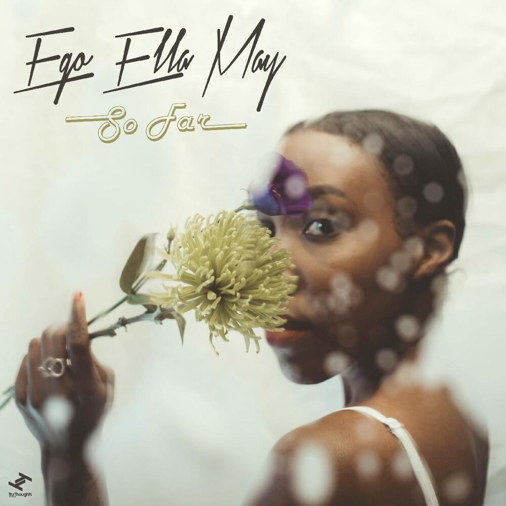Ego Ella May - So Far