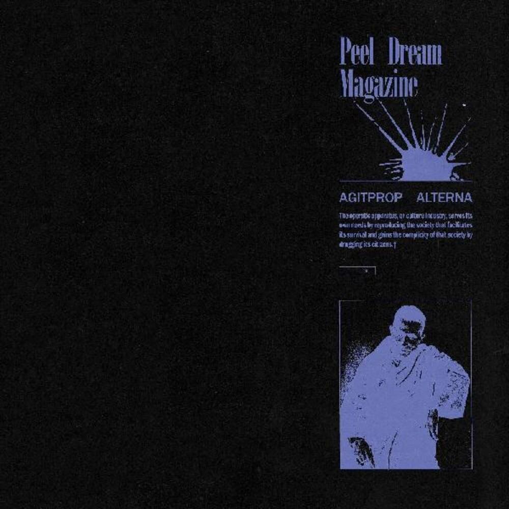 Peel Dream Magazine - Agitprop Alterna [Download Included]